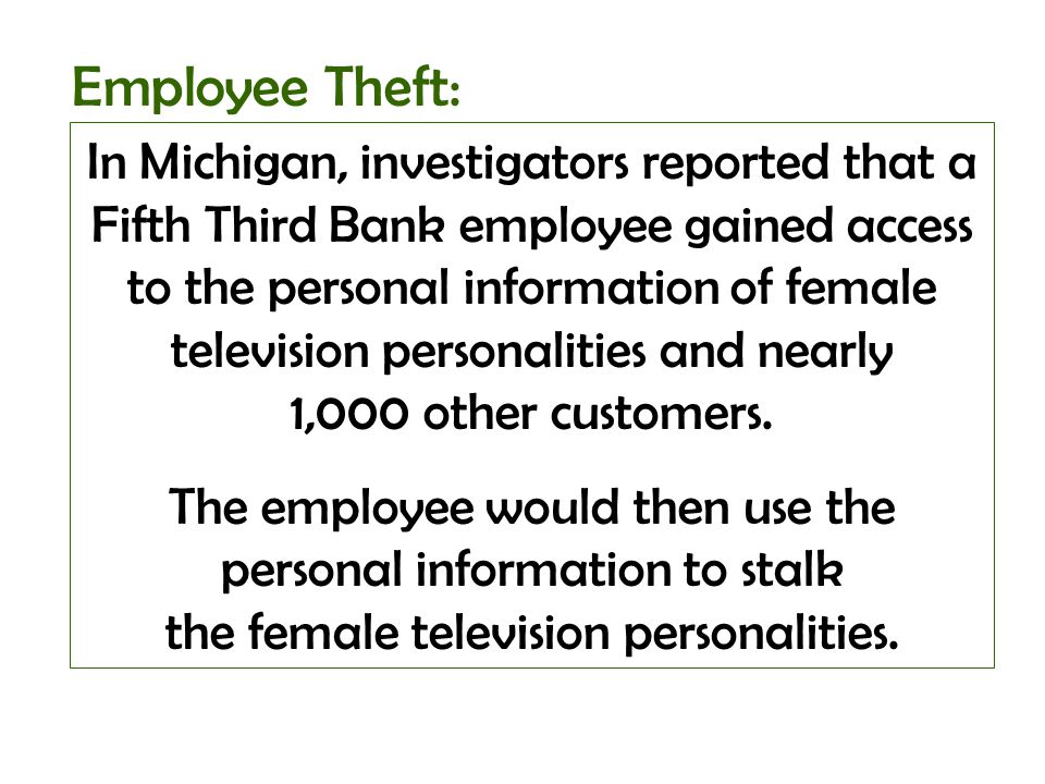 In Michigan, investigators reported that a Fifth Third Bank employee gained access to the personal information of female television personalities and