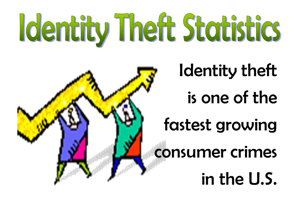 Identity theft is one of the fastest growing consumer crimes in the U.S.