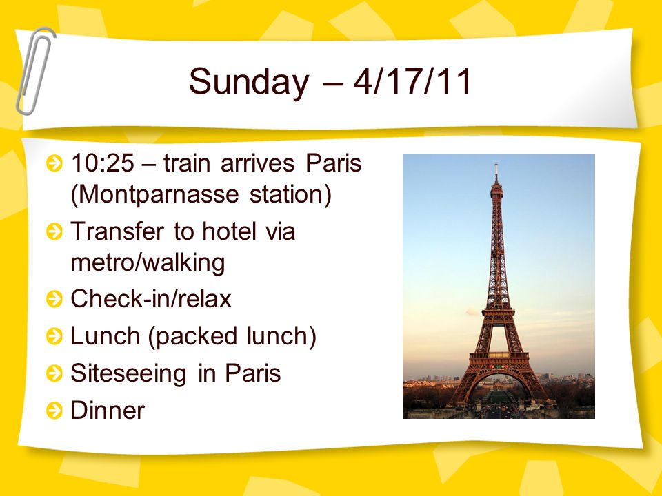Sunday – 4/17/11 7:30 a.m. – French and American students meet at the Rennes train station with luggage and passports Final goodbyes 8:05 a.m. – train