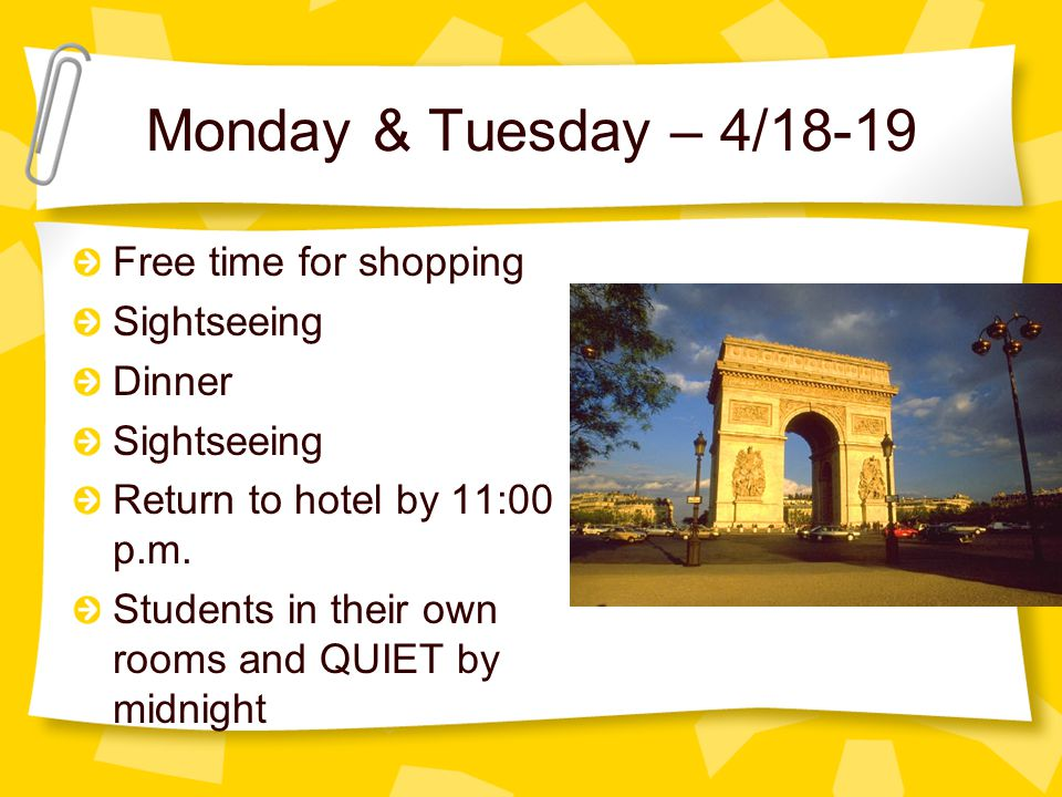 Monday & Tuesday – 4/18-19 Breakfast by 8:00 a.m. each morning Students down in lobby by 9:00 a.m.