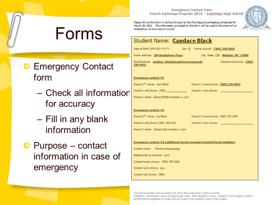 Required Forms There are 7 forms that you need to have on record with me prior to departure –Emergency Contact form –FT-3: Permission to participate –FT-4A: Field Medical Trip Waiver –FT-4B: Medical Permission for Overnight Field Trip – Parent –FT-4C: Medical Permission for Overnight Field Trip – Physician –FT-7: Field Trip Permission / Private Transportation –FT-8: Student Conduct