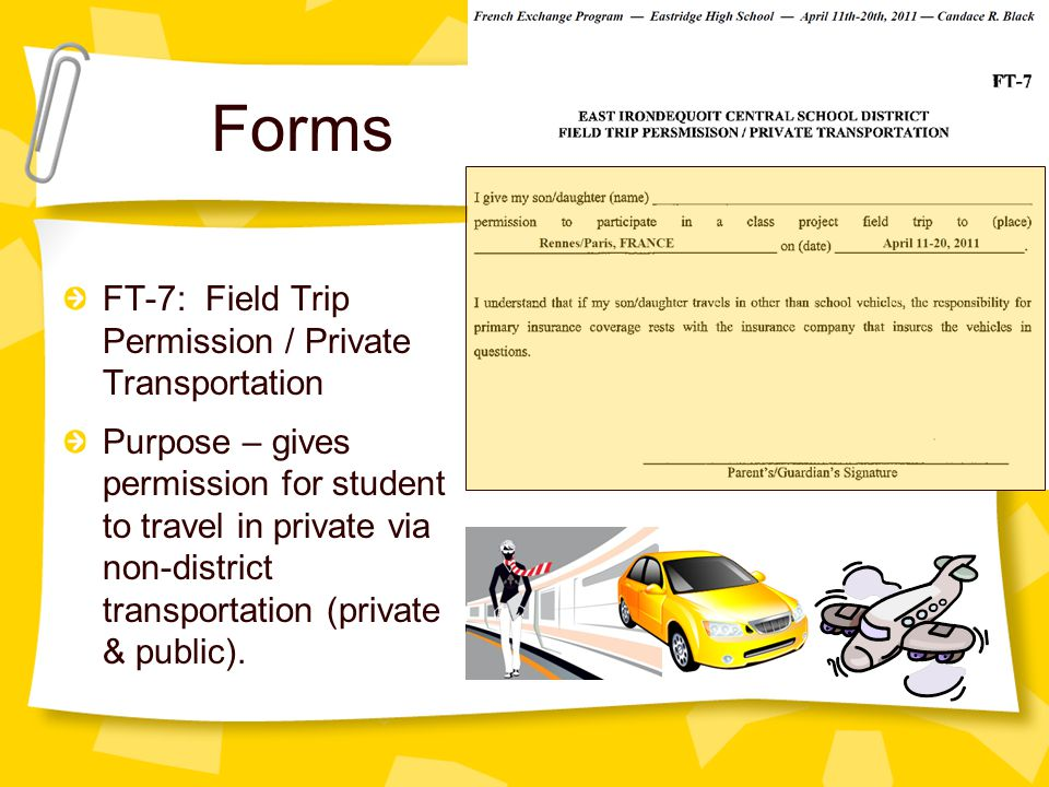 Forms FT-4C: Medical Permission for Overnight Field Trip – Physician Purpose – gives permission to carry/administer medication while on an overnight field trip.