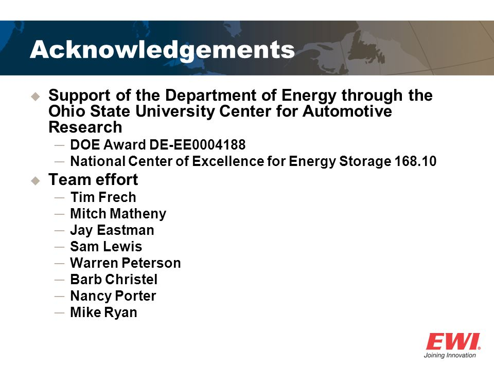 Acknowledgements Support of the Department of Energy through the Ohio State University Center for Automotive Research DOE Award DE-EE0004188 National