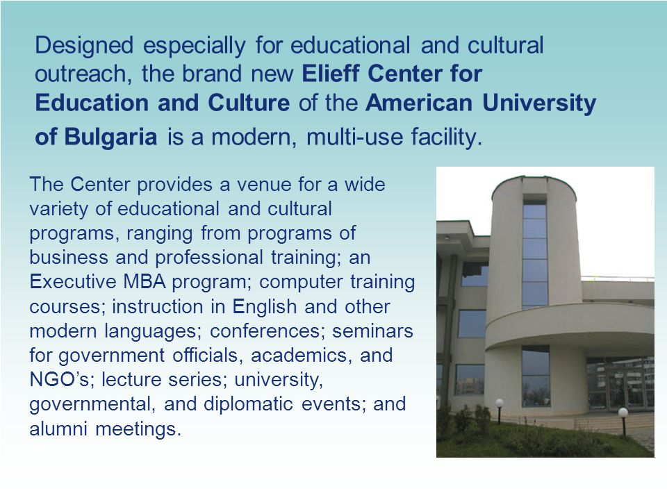 Designed especially for educational and cultural outreach, the brand new Elieff Center for Education and Culture of the American University of Bulgari