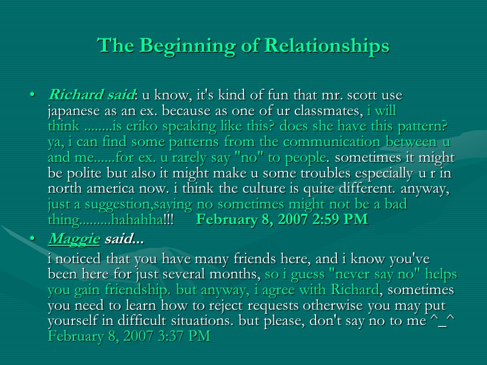 The Beginning of Relationships Richard said: u know, it's kind of fun that mr. scott use japanese as an ex. because as one of ur classmates, i will th