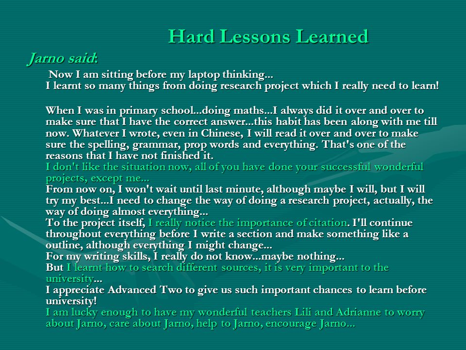 Hard Lessons Learned Jarno said: Now I am sitting before my laptop thinking...