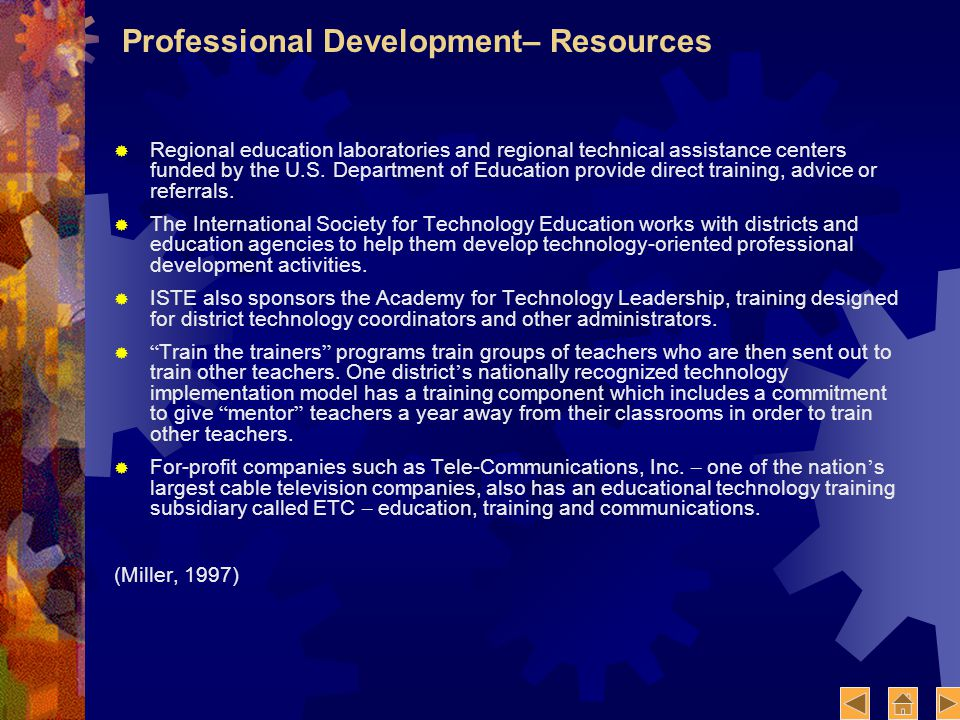 Professional Development– Resources Regional education laboratories and regional technical assistance centers funded by the U.S.