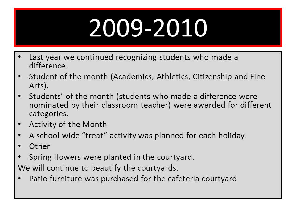 2009-2010 Last year we continued recognizing students who made a difference.