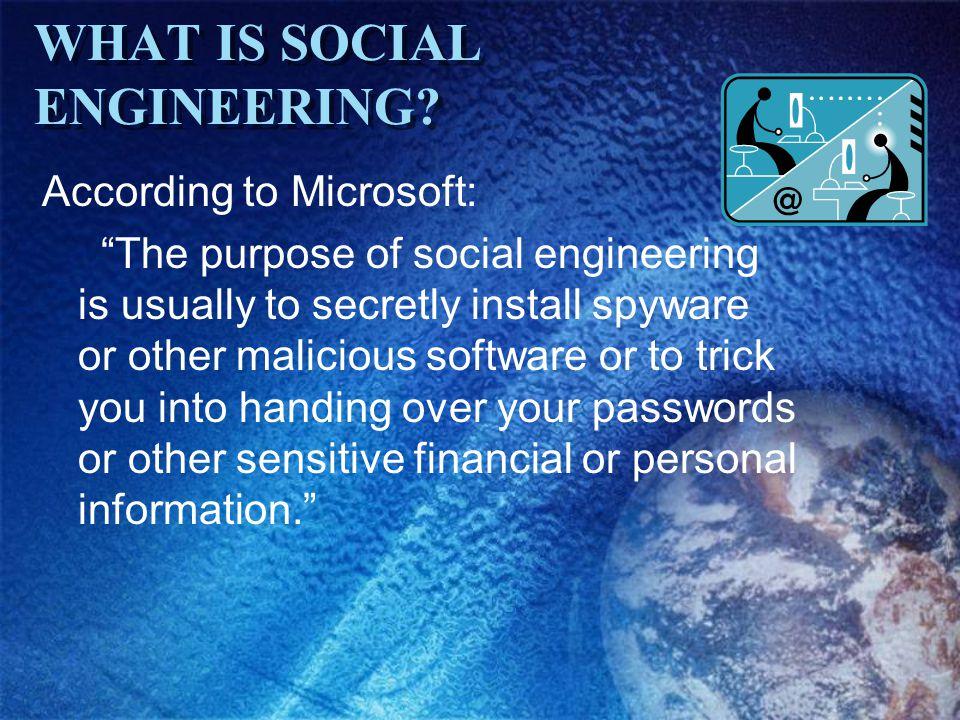 WHAT IS SOCIAL ENGINEERING.