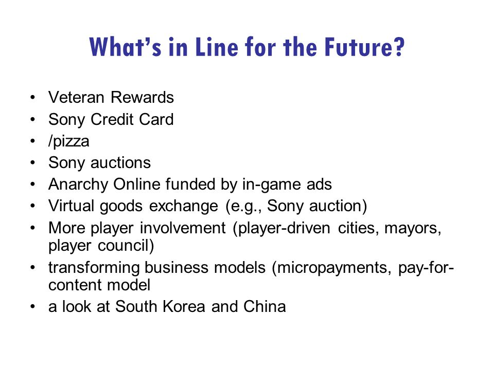 Whats in Line for the Future.