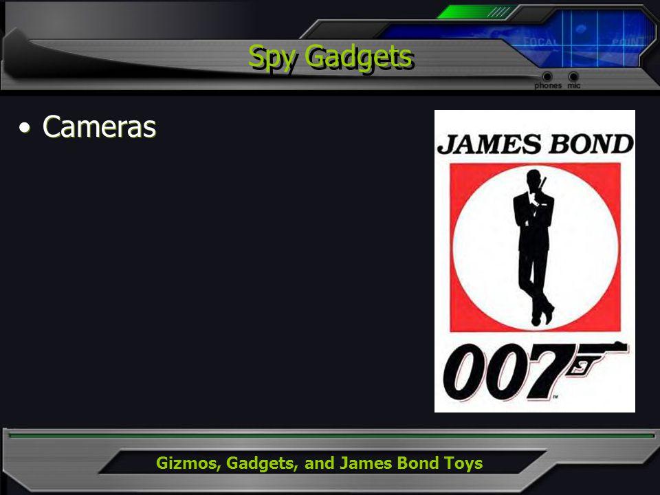 Gizmos, Gadgets, and James Bond Toys Spy Gadgets Cameras