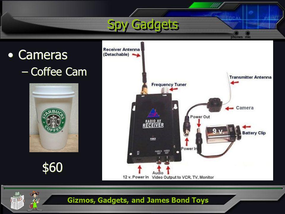 Gizmos, Gadgets, and James Bond Toys Spy Gadgets Cameras –Coffee Cam Cameras –Coffee Cam $60