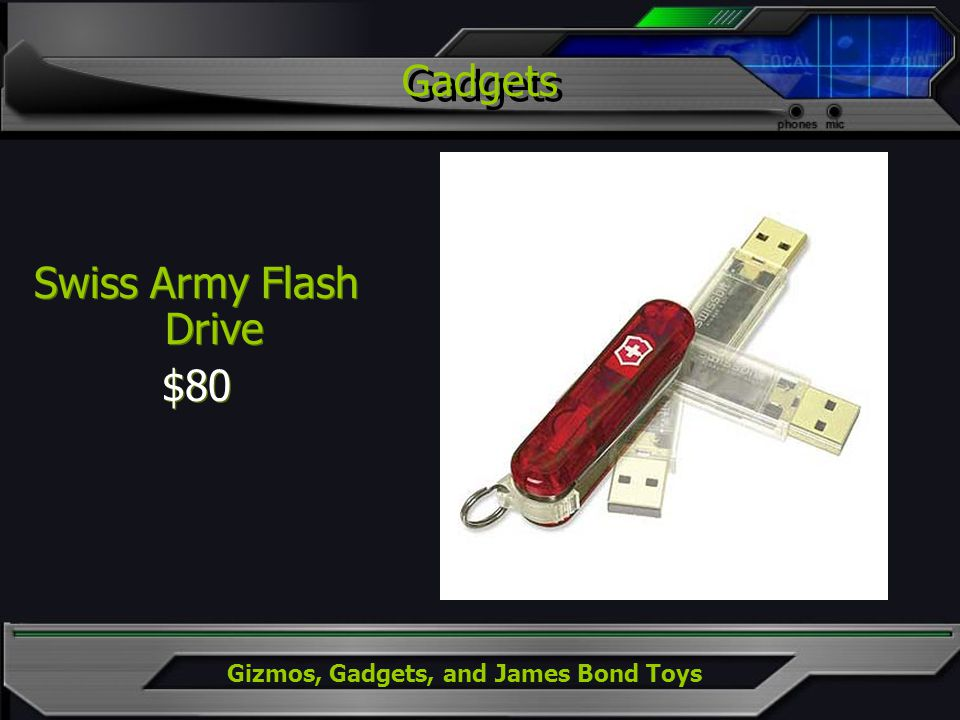Gizmos, Gadgets, and James Bond Toys Gadgets Swiss Army Flash Drive $80 Swiss Army Flash Drive $80
