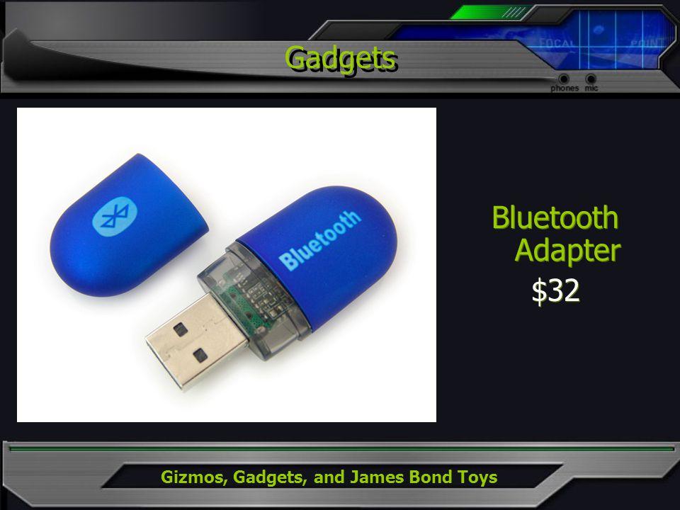 Gizmos, Gadgets, and James Bond Toys Bluetooth Adapter $32 Bluetooth Adapter $32 Gadgets