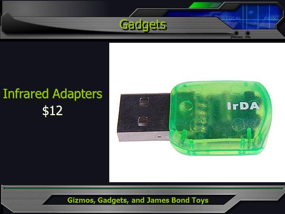 Gizmos, Gadgets, and James Bond Toys Infrared Adapters $12 Infrared Adapters $12 Gadgets