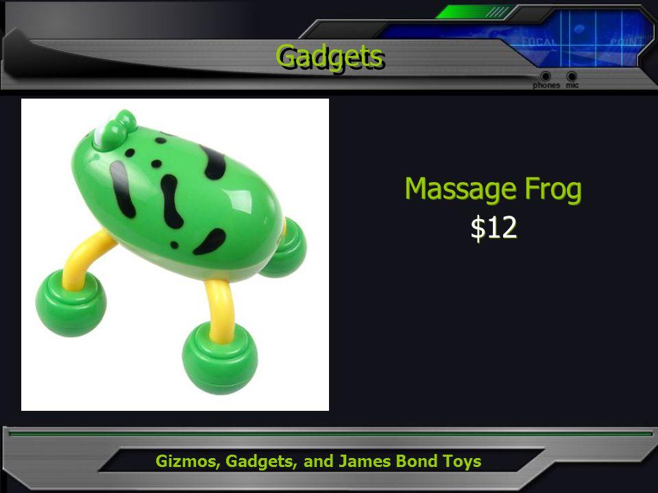 Gizmos, Gadgets, and James Bond Toys Massage Frog $12 Massage Frog $12 Gadgets
