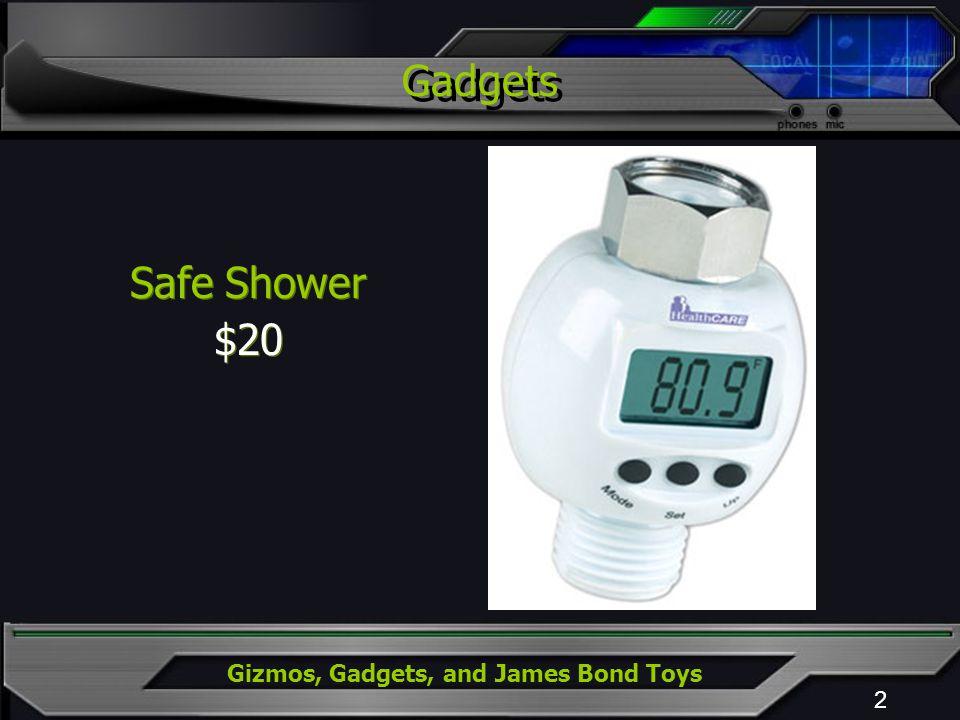 Gizmos, Gadgets, and James Bond Toys 2 Safe Shower $20 Safe Shower $20 Gadgets