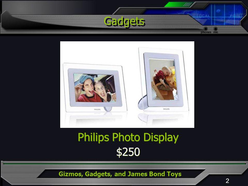 Gizmos, Gadgets, and James Bond Toys Gadgets 2 Philips Photo Display $250 Philips Photo Display $250