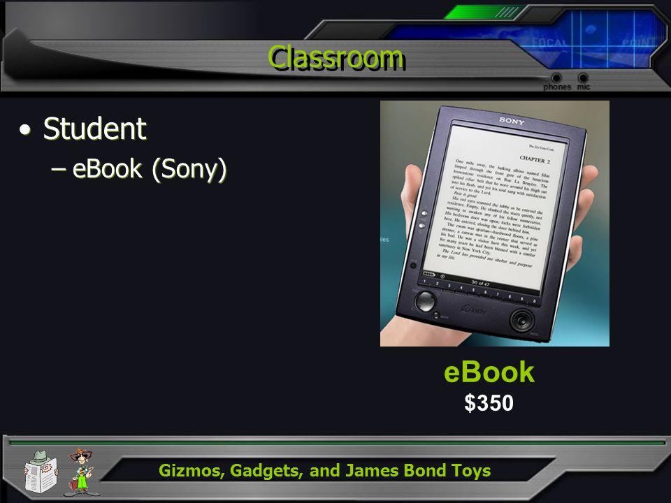 Gizmos, Gadgets, and James Bond Toys Classroom Student –eBook (Sony) Student –eBook (Sony) eBook $350