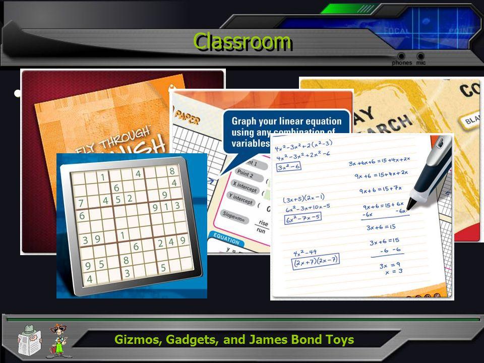 Gizmos, Gadgets, and James Bond Toys Classroom Student –eBook (Sony) –Digital Pen io2 Pen (Secondary) Fly Pen (Elementary) Student –eBook (Sony) –Digi