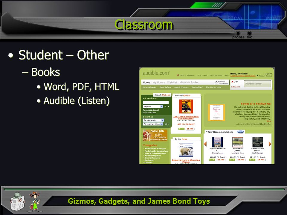 Gizmos, Gadgets, and James Bond Toys Classroom Student – Other –Books Word, PDF, HTML Audible (Listen) Student – Other –Books Word, PDF, HTML Audible (Listen)