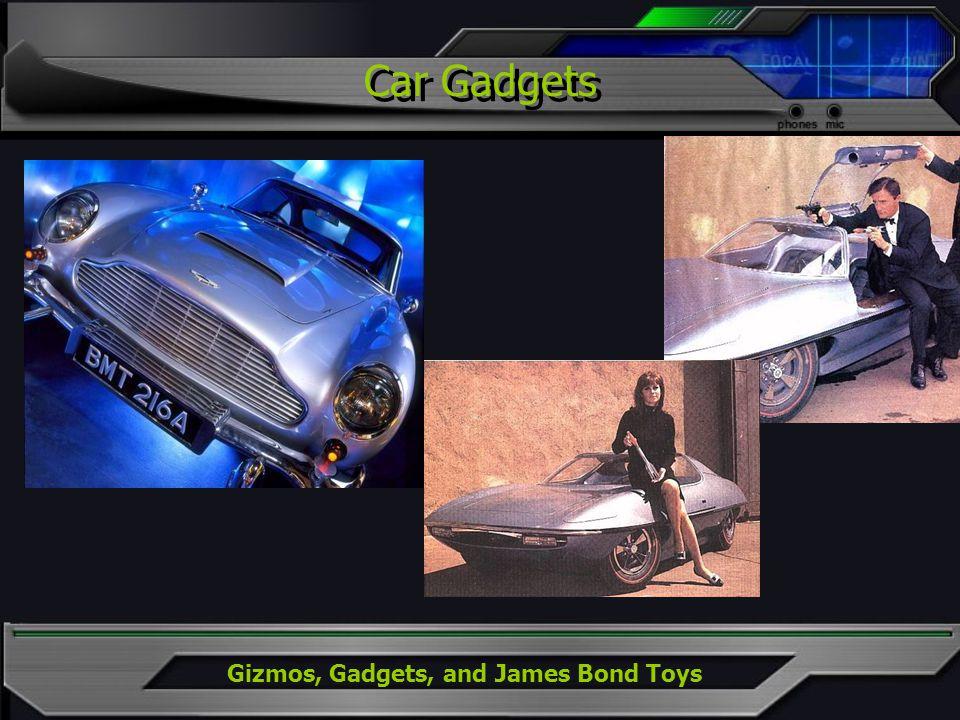 Gizmos, Gadgets, and James Bond Toys Car Gadgets