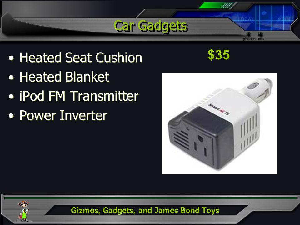Gizmos, Gadgets, and James Bond Toys Car Gadgets Heated Seat Cushion Heated Blanket iPod FM Transmitter Power Inverter Heated Seat Cushion Heated Blan