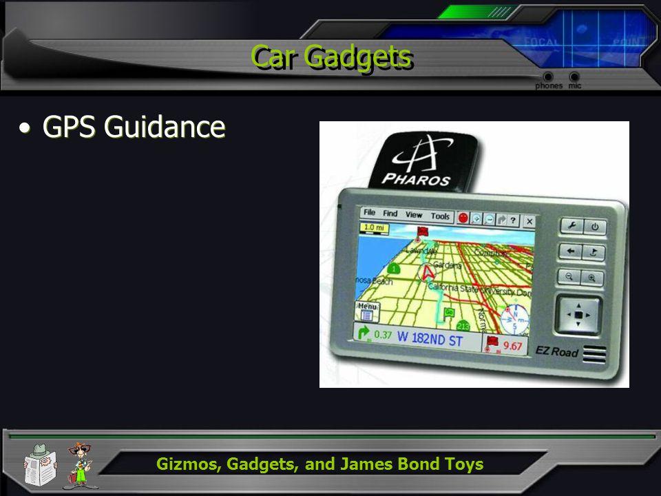Gizmos, Gadgets, and James Bond Toys Car Gadgets GPS Guidance