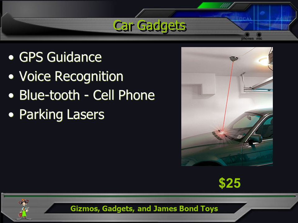 Gizmos, Gadgets, and James Bond Toys Car Gadgets GPS Guidance Voice Recognition Blue-tooth - Cell Phone Parking Lasers GPS Guidance Voice Recognition