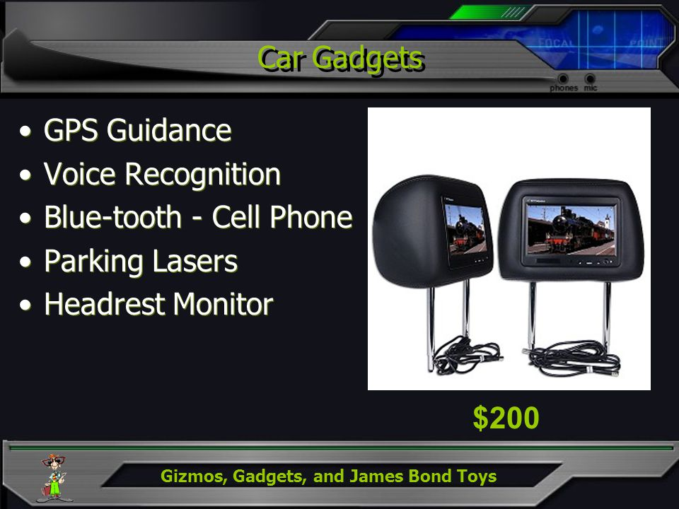 Gizmos, Gadgets, and James Bond Toys Car Gadgets GPS Guidance Voice Recognition Blue-tooth - Cell Phone Parking Lasers Headrest Monitor GPS Guidance V