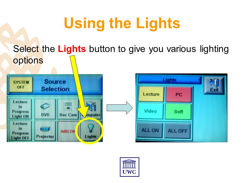 Using the Lights Select the Lights button to give you various lighting options