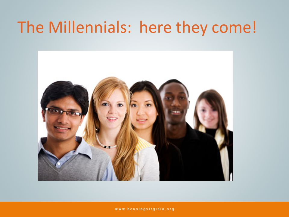 The Millennials: here they come!