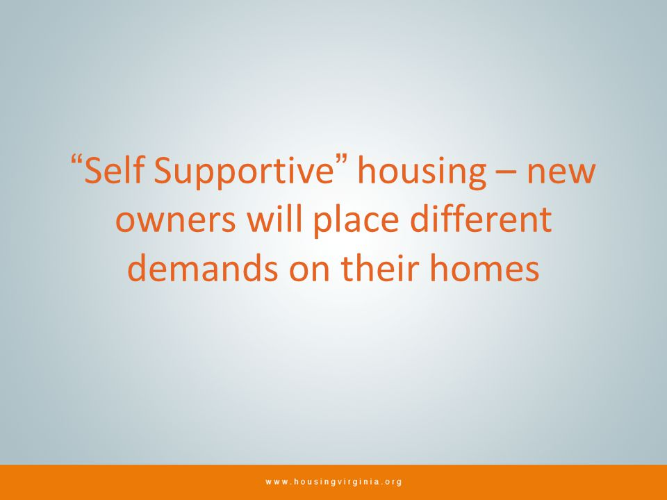 Self Supportive housing – new owners will place different demands on their homes