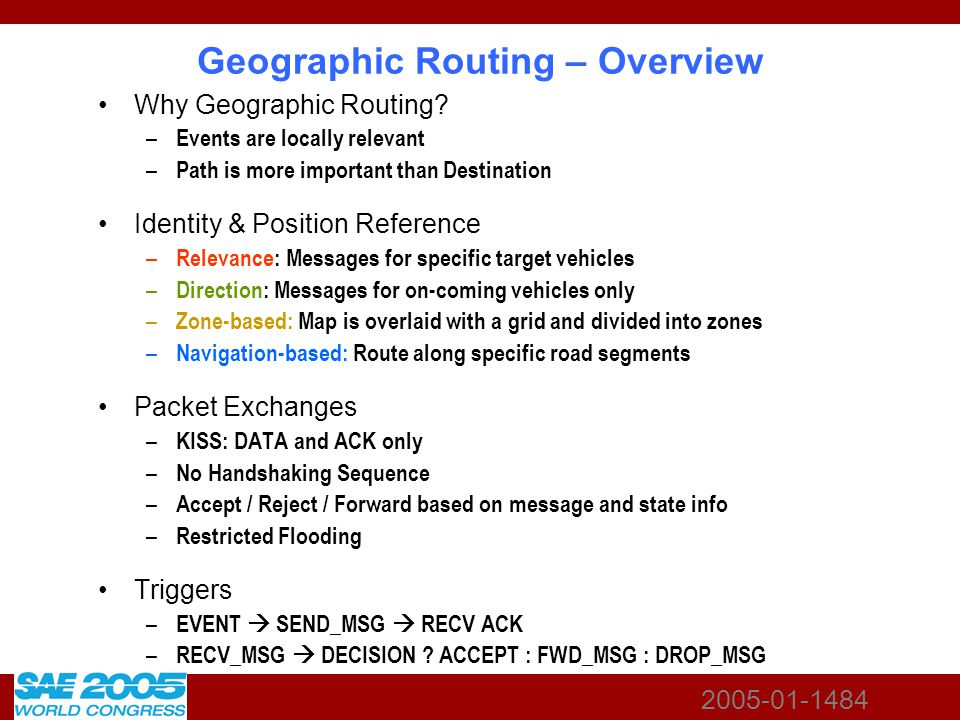 2005-01-1484 Geographic Routing – Overview Why Geographic Routing.