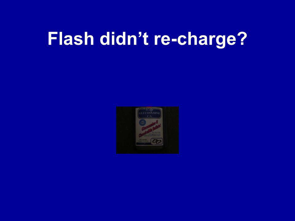 Flash didnt re-charge?