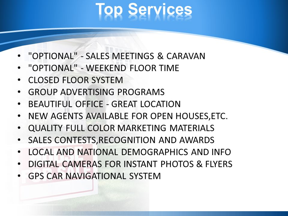 OPTIONAL - SALES MEETINGS & CARAVAN OPTIONAL - WEEKEND FLOOR TIME CLOSED FLOOR SYSTEM GROUP ADVERTISING PROGRAMS BEAUTIFUL OFFICE - GREAT LOCATION NEW AGENTS AVAILABLE FOR OPEN HOUSES,ETC.