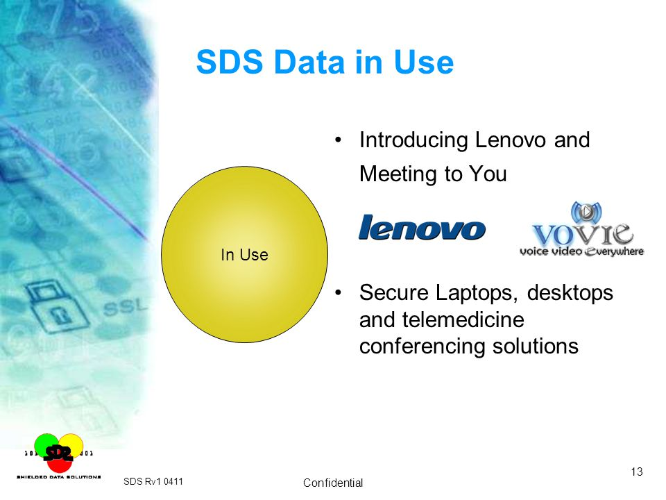 SDS Rv1 0411 Confidential 13 SDS Data in Use Introducing Lenovo and Meeting to You Secure Laptops, desktops and telemedicine conferencing solutions In