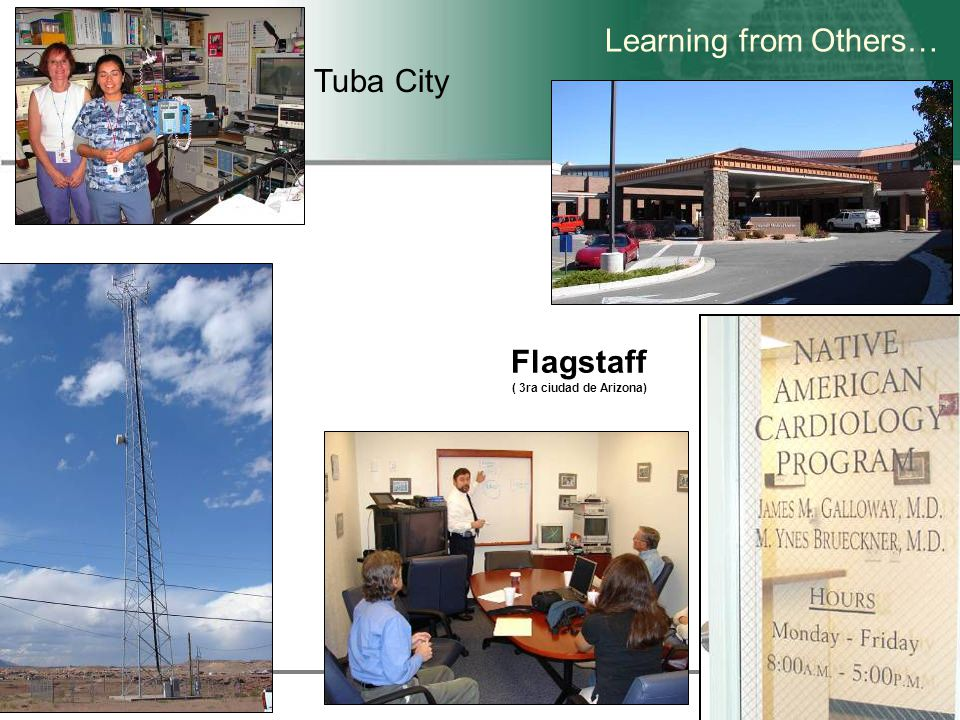 Flagstaff ( 3ra ciudad de Arizona) Tuba City Learning from Others…