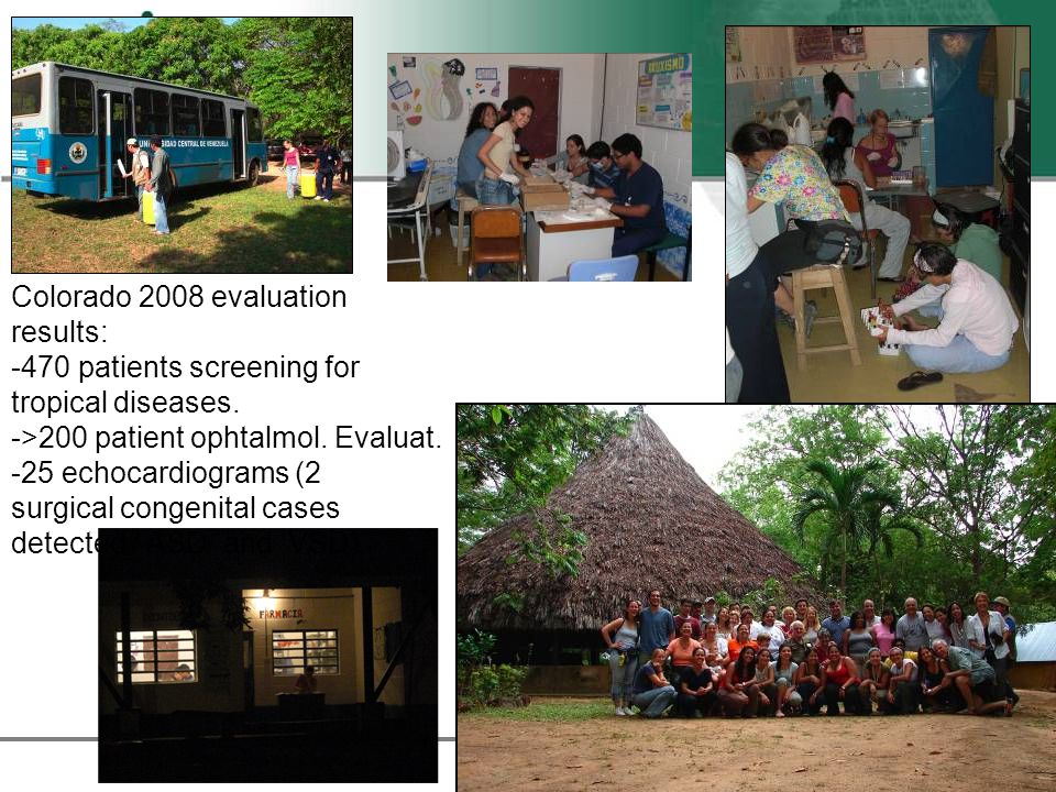 Colorado 2008 evaluation results: -470 patients screening for tropical diseases.