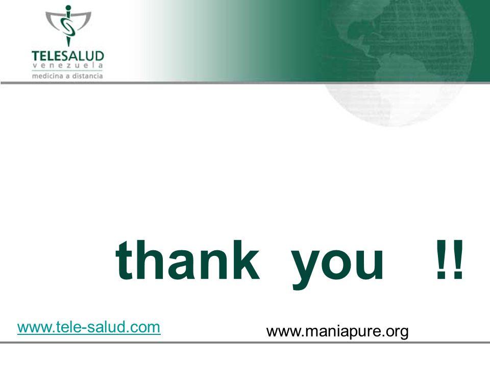 thank you !! www.tele-salud.com www.maniapure.org