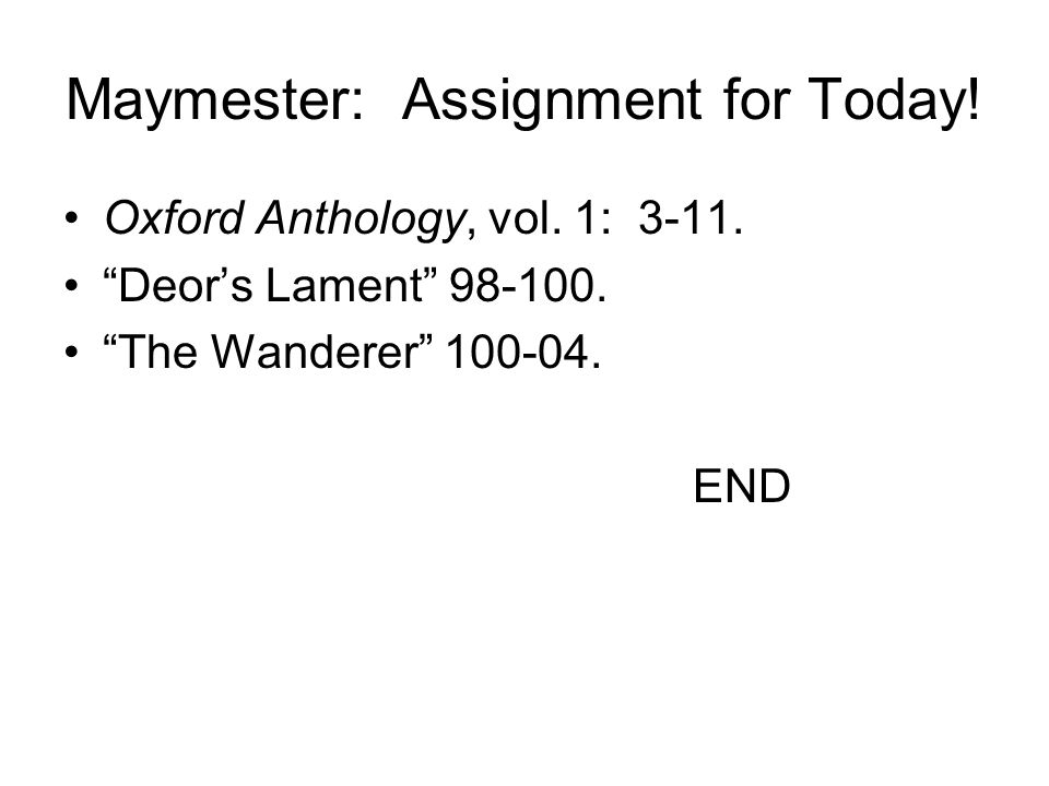 Maymester: Assignment for Today. Oxford Anthology, vol.