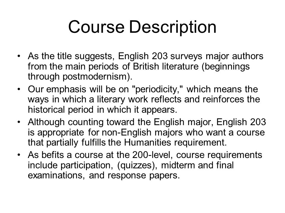 Goals To examine selected major works of British literature from its beginnings through postmodernism.