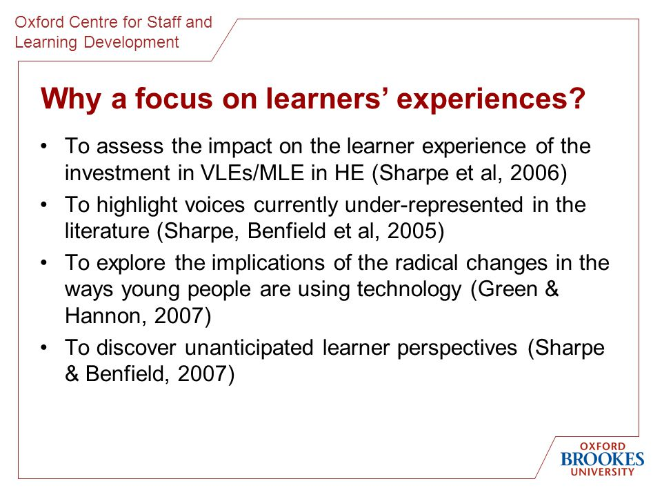 Oxford Centre for Staff and Learning Development Key findings 1.Learners have high expectations across e.g.