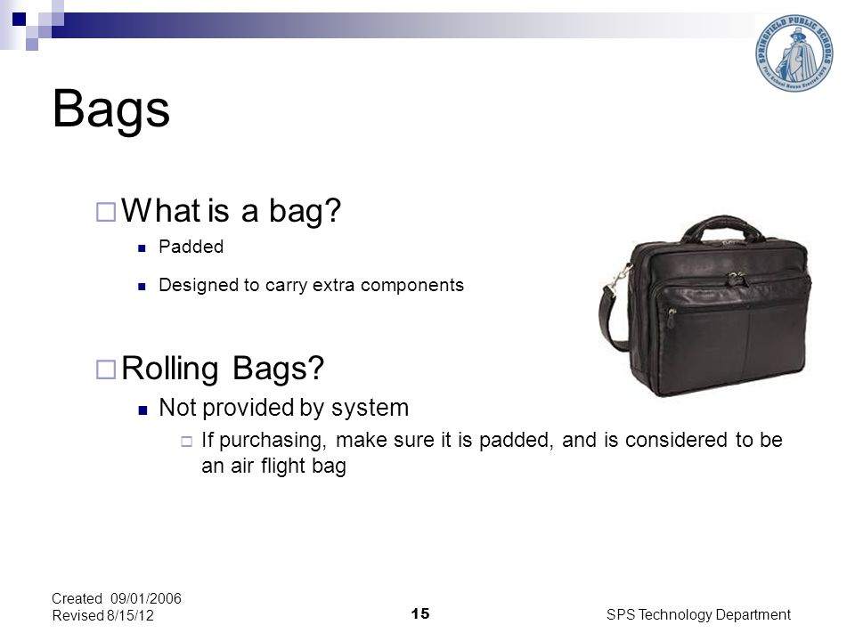 SPS Technology Department 15 Bags What is a bag.