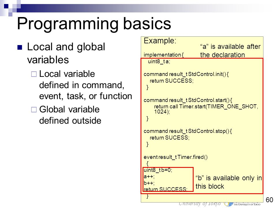Bridge & Structure Laboratory University of Tokyo 60 Programming basics Local and global variables Local variable defined in command, event, task, or