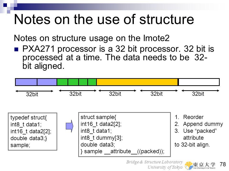 Bridge & Structure Laboratory University of Tokyo 78 Notes on the use of structure Notes on structure usage on the Imote2 PXA271 processor is a 32 bit