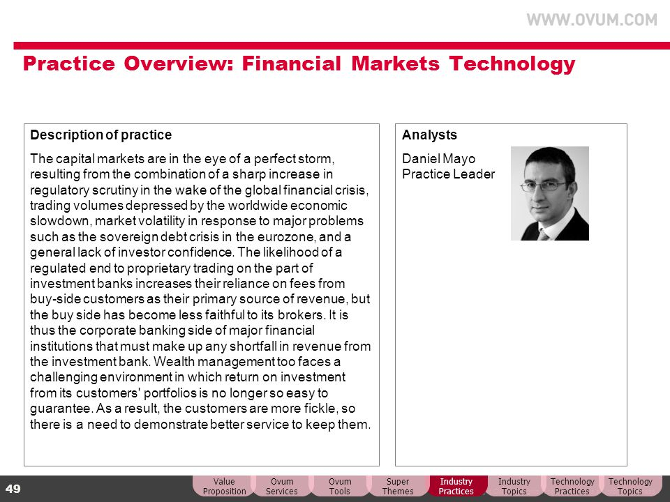 © Copyright Ovum. All rights reserved. Ovum is an Informa business. 49 Practice Overview: Financial Markets Technology Description of practice The cap