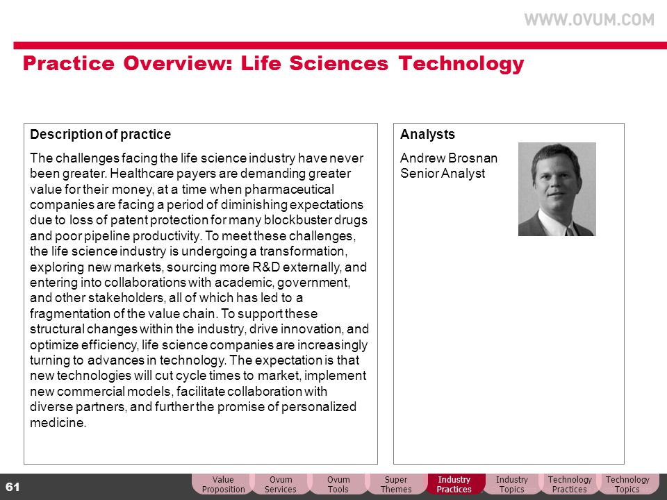 © Copyright Ovum. All rights reserved. Ovum is an Informa business. 61 Practice Overview: Life Sciences Technology Description of practice The challen