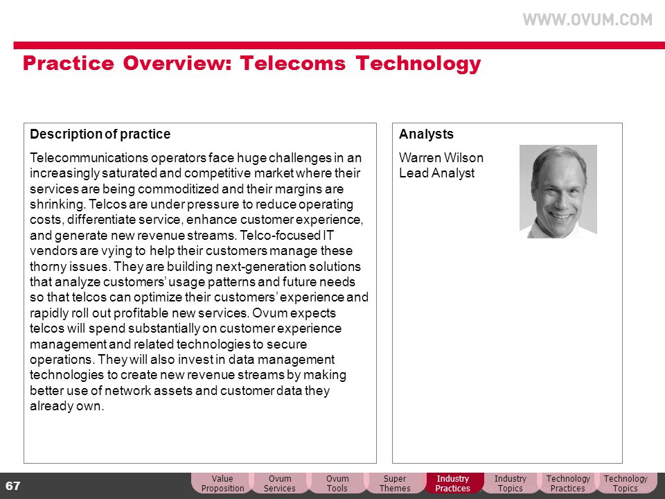 © Copyright Ovum. All rights reserved. Ovum is an Informa business. 67 Practice Overview: Telecoms Technology Description of practice Telecommunicatio