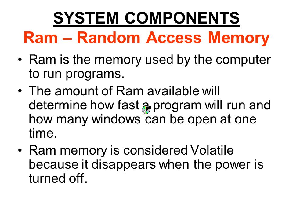 SYSTEM COMPONENTS CPU/PROCESSOR The CPU refers to the microprocessor chip.